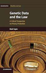 Genetic Data and the Law (Cambridge Bioethics and Law)