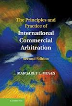 The Principles and Practice of International Commercial Arbitration af Margaret L. Moses