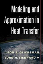 Modeling and Approximation in Heat Transfer af Leon R. Glicksman