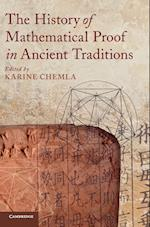 The History of Mathematical Proof in Ancient Traditions af Karine Chemla