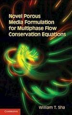 Novel Porous Media Formulation for Multiphase Flow Conservation Equations