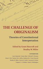 The Challenge of Originalism af Bradley W Miller, Larry Alexander, Grant Huscroft
