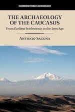 The Archaeology of the Caucasus (Cambridge World Archaeology)