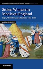 Stolen Women in Medieval England: Rape, Abduction, and Adultery, 1100 1500 af Caroline Dunn