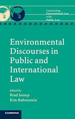 Environmental Discourses in Public and International Law (Connecting International Law With Public Law, nr. 3)