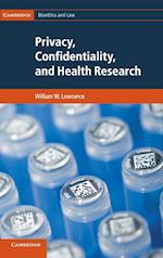 Privacy, Confidentiality, and Health Research (Cambridge Bioethics and Law, nr. 20)