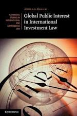 Global Public Interest in International Investment Law (Cambridge Studies in International And Comparative Law, nr. 90)