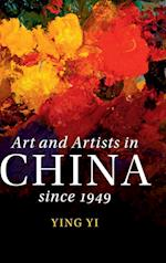 Art and Artists in China since 1949 (The Cambridge China Library)