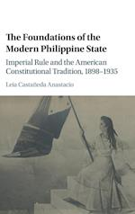 The Foundations of the Modern Philippine State af Leia Castaneda Anastacio