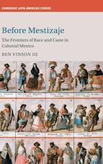 Before Mestizaje (Cambridge Latin American Studies Hardcover, nr. 105)