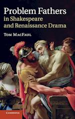 Problem Fathers in Shakespeare and Renaissance Drama af Tom MacFaul