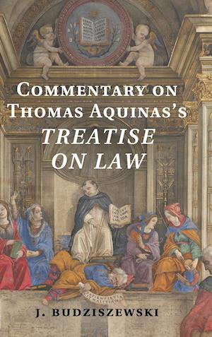 Commentary on Thomas Aquinas's Treatise on Law