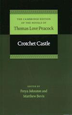 Crotchet Castle (Cambridge Edition of the Novels of Thomas Love Peacock, nr. 6)
