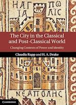 The City in the Classical and Post-Classical World af Claudia Rapp