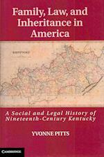 Family, Law, and Inheritance in America (Cambridge Historical Studies in American Law and Society)