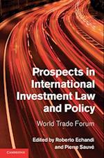 Prospects in International Investment Law and Policy