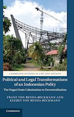 Political and Legal Transformations of an Indonesian Polity: The Nagari from Colonisation to Decentralisation