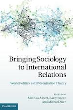 Bringing Sociology to International Relations af Mathias Albert