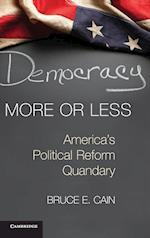 Democracy More or Less (Cambridge Studies in Election Law and Democracy)