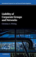Liability of Corporate Groups and Networks (International Corporate Law and Financial Market Regulation)