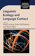 Linguistic Ecology and Language Contact (CAMBRIDGE APPROACHES TO LANGUAGE CONTACT)