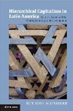 Hierarchical Capitalism in Latin America (Cambridge Studies in Comparative Politics Hardcover)