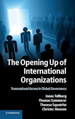 The Opening Up of International Organizations: Transnational Access in Global Governance af Jonas Tallberg, Thomas Sommerer, Theresa Squatrito