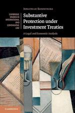 Substantive Protection Under Investment Treaties (Cambridge Studies in International And Comparative Law, nr. 110)