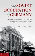 The Soviet Occupation of Germany af Filip Slaveski