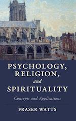Psychology, Religion, and Spirituality (Cambridge Studies in Religion Philosophy and Society)
