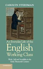 An Everyday Life of the English Working Class af Carolyn Steedman