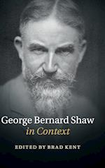 George Bernard Shaw in Context af Brad Kent