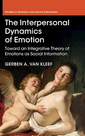 Bog, hardback The Interpersonal Dynamics of Emotion af Gerben A. van Kleef