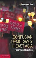 Confucian Democracy in East Asia af Sungmoon Kim