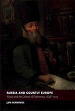 Russia and Courtly Europe (New Studies in European History)