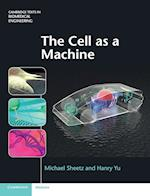 The Cell as a Machine (Cambridge Texts in Biomedical Engineering)