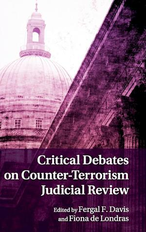 Critical Debates on Counter-Terrorism Judicial Review