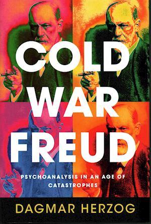 Bog, hardback Cold War Freud af Dagmar Herzog