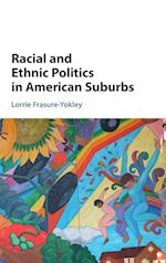Racial and Ethnic Politics in American Suburbs af Lorrie Frasure-Yokley