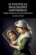 Is Political Philosophy Impossible? (Contemporary Political Theory)