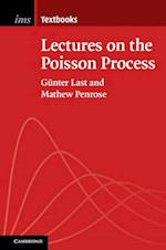 Lectures on the Poisson Process (Institute of Mathematical Statistics Textbooks, nr. 7)