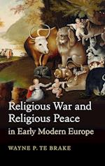 Religious War and Religious Peace in Early Modern Europe (Cambridge Studies in Contentious Politics)