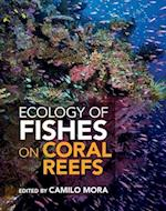 Ecology of Fishes on Coral Reefs