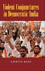 Violent Conjunctures in Democratic India af Amrita Basu