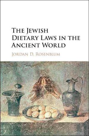 Bog, hardback The Jewish Dietary Laws in the Ancient World af Jordan D. Rosenblum