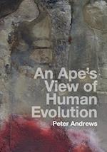 An Ape's View of Human Evolution af Peter Andrews