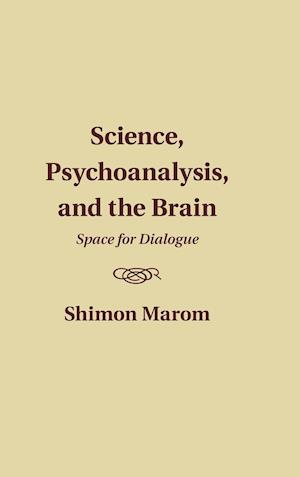 Science, Psychoanalysis, and the Brain