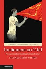 Incitement on Trial (Cambridge Studies in Law and Society Hardcover)