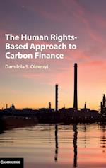 The Human Rights-Based Approach to Carbon Finance af Damilola S. Olawuyi