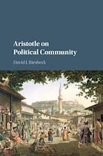 Aristotle on Political Community af David J. Riesbeck